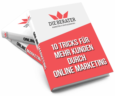 Die Berater eBook - 10 Tricks für mehr Kunden durch Online Marketing