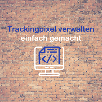 tag-manager-trackingpixel-verwalten-die-berater