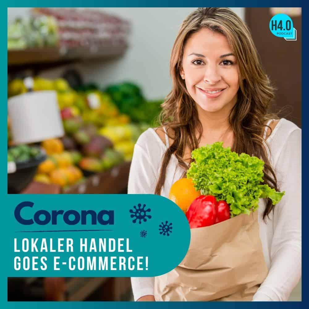 #14 🦠Corona - Lokaler Handel goes E-Commerce 💻(Handel 4.0 Podcast)
